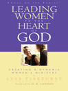 Leading Women to the Heart of God (eBook): Creating a Dynamic Women&#39;s Ministry
